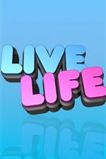 Preview iPhone wallpaper Live Life, 3D words