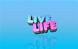 Preview wallpaper Live Life, 3D words